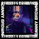 Danny Brown - Atrocity Exhibition