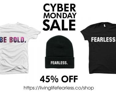 Cyber Monday - LIVING LIFE FEARLESS