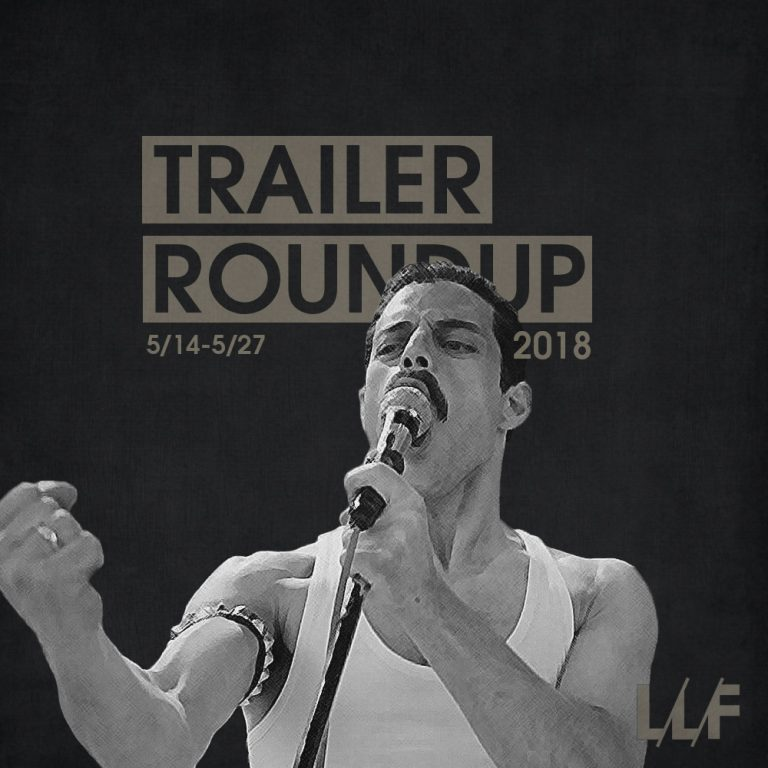 Trailer Roundup 5/14-5/27 | Reactions | LIVING LIFE FEARLESS