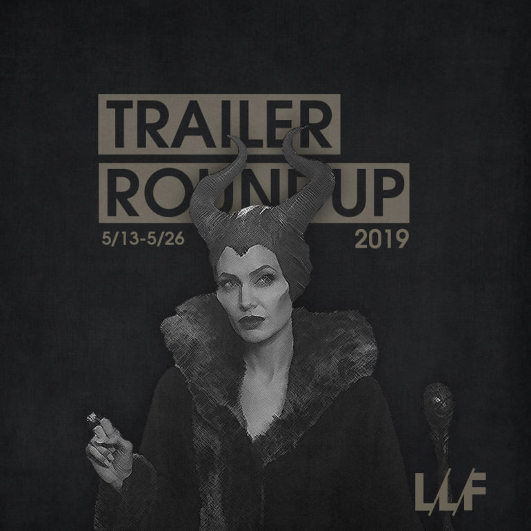 Trailer Roundup 5/13-5/26 | News | LIVING LIFE FEARLESS