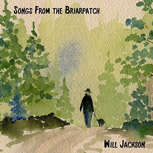 Will Jackson - 'Songs from the Briarpatch' Reaction | Opinions | LIVING LIFE FEARLESS
